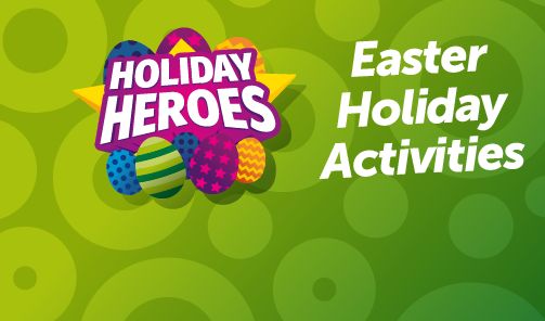 Easter Holiday Children Activities 2018